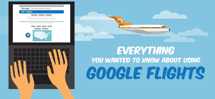 Google Flights: How To Book A Flight Easily For Your Journey