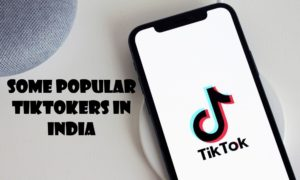 Some Popular Tiktokers in India